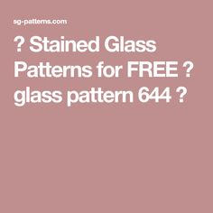 ★ Stained Glass Patterns for FREE ★ glass pattern 644 ★