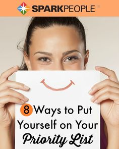 8 Ways to Put Yourself on Your Priority List | via @SparkPeople #health #life #wellness #healthy #family