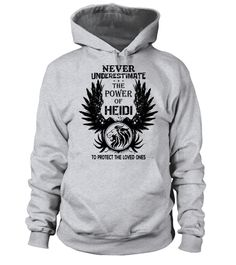# HEIDI NEVER UNDERESTIMATE THE POWER OF HEIDI .  HEIDI NEVER UNDERESTIMATE THE POWER OF HEIDI  A GIFT FOR A SPECIAL PERSON   It's a unique tshirt, with a special name!   HOW TO ORDER:  1. Select the style and color you want:  2. Click Reserve it now  3. Select size and quantity  4. Enter shipping and billing information  5. Done! Simple as that!  TIPS: Buy 2 or more to save shipping cost!   This is printable if you purchase only one piece. so dont worry, you will get yours.   Guaranteed…
