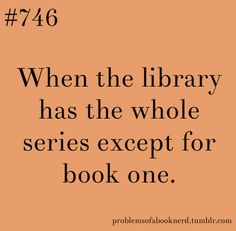 Ha! Problems of a booknerd…  Always checking the libraries homepage before I go there.