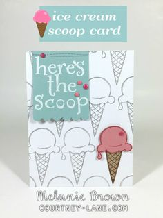Courtney Lane Designs: Here's the Scoop card Heart Projects, Card Companies, Heart Cards, Kids Cards, Cute Cards, Creative Cards, Making Ideas, Cardmaking, Birthday Cards