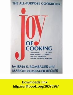 Joy of Cooking Irma S. Rombauer, Marion Rombauer Becker ,   ,  , ASIN: B002A7JXPE , tutorials , pdf , ebook , torrent , downloads , rapidshare , filesonic , hotfile , megaupload , fileserve