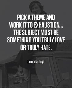 Dorothea Lange photographer quotes #photography #quotes