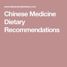 Chinese Medicine Dietary Recommendations
