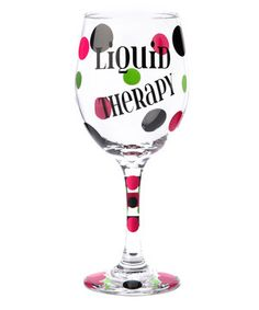 Loving this 'Liquid Therapy' Wineglass on #zulily! #zulilyfinds