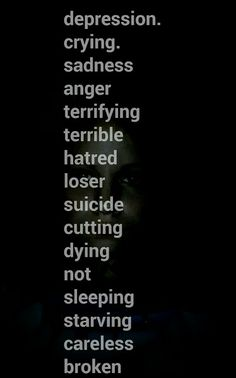 Depression.. this is me right now.. i hate life and life hates me.. suicide suicide and suicide is my thoughts right now. But its ok. If i die. I wont bother anyone anymore and it will be ok. Leave me alone!