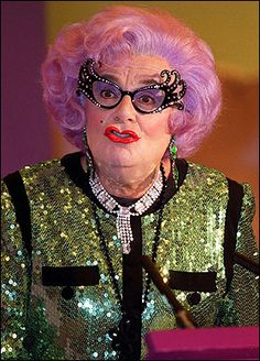 Who doesn't love some Dame Edna!?