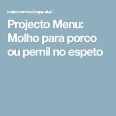 Projecto Menu: Molho para porco ou pernil no espeto
