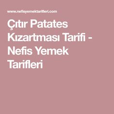 Çıtır Patates Kızartması Tarifi - Nefis Yemek Tarifleri Sweet, Food, Linen Stitch, Tiramisu, Florida, Vintage, Candy, The Florida, Meals