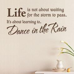 'Dance in the rain' Inspirational Wall Sticker Quote
