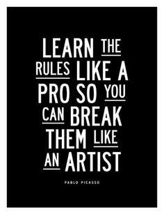 Learn The Rules Like a Pro Art Print