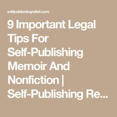 9 Important Legal Tips For Self-Publishing Memoir And Nonfiction | Self-Publishing Relief