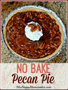 No Bake Pecan Pie - that's right, you don't have to bake it!!  And it's soooo good!