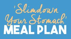 30 Day 'Slimdown Your Stomach' Weight Loss Meal Plan You Can Stick To!