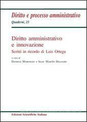 Diritto amministrativo e innovazione : scritti in ricordo di Luis Ortega.    Edizioni Scientifiche Italiane, 2016