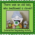 "Bring this St. Patrick's Day book to life with this interactive sequencing activity. The students will love feeding the ""old lady"" as you read the story!  $3.55"
