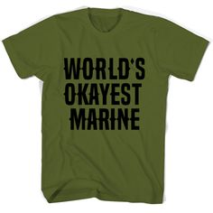 World's Okayest Marine shirt