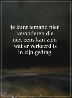 Smart Quotes, Wise Quotes, Daily Quotes, Quotes To Live By, Motivational Quotes, Backstabbers Quotes, Dutch Quotes, More Words, Powerful Quotes