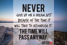 NEVER give up on your #dreams... You will accomplish it sooner or later. #FailureIsNotAnOption #mondaymotivation #dreams #quote #success