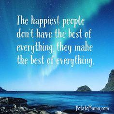 The happiest people don't have the best of everything, they make the best of everything. #potatomama #wordsofwisdom #wordstoliveby #motivationalquotes #happinessquotes #happiness #happylife ##happy #behappy #behappywithyourself #bestagram #bestquotes #inspirationalquotes #inspirationalquote #inspirationoftheday #inspirationalwords #quotes #quotestoliveby #quotestagram #quotesandsayings #quotestags #quote #quotesoftheday #positivevibes #positivelife #positivequotes #positivity #positivemind…