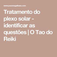 Tratamento do plexo solar - identificar as questões   O Tao do Reiki