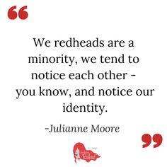 Redheads notice each other! Redhead Quote via How to be a Redhead