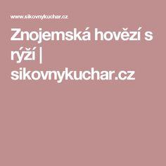 Znojemská hovězí s rýží | sikovnykuchar.cz