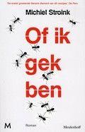 Michiel Stroink: Of ik gek ben (2012)  Een jonge kunstenaar vertelt over zijn leven in een tbs-kliniek.