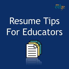 """Resume Tips"" from a recently employed Educator via ASCD EDge Blog by Trevor Fritz"