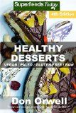 Healthy Desserts: Over 80 Quick & Easy Gluten Free Low Cholesterol Whole Foods Recipes full of Antioxidants & Phytochemicals (Natural Weight Loss Transformation Book 126) - http://howtomakeastorageshed.com/articles/healthy-desserts-over-80-quick-easy-gluten-free-low-cholesterol-whole-foods-recipes-full-of-antioxidants-phytochemicals-natural-weight-loss-transformation-book-126/