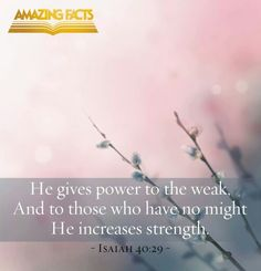 Isa 40:29 He gives power !!!