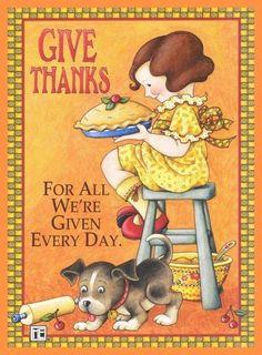 Give Thanks, Artist: Mary Engelbreit Thanksgiving Greeting Cards, Vintage Thanksgiving, Thanksgiving Quotes, Happy Thanksgiving, Thanksgiving Drawings, Thanksgiving Wallpaper, Happy Fall, Thanksgiving Decorations, Mary Engelbreit