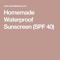 Homemade Waterproof Sunscreen (SPF 40)