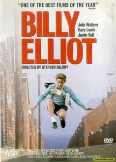 Billy Elliot (2000) When 11-year-old Billy Elliot  trades boxing school for ballet lessons, his father -- a hardworking miner from Northern England who despises the idea of his son running around in toe shoes -- is less than pleased. But when the boy wins an audition for the Royal Ballet School, he experiences a change of heart.  Jamie Bell, Julie Walters, Jean Heywood...TS comedy