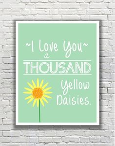 Gilmore Girls Quote Typography - I Love You a Thousand Yellow Daisies
