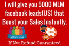 provide you 5000 MLM Facebook Leads and Boost your Sales by incomeexpert