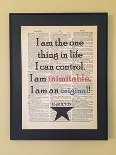 I am the one thing in life that I can control - Hamilton Musical; Page Art; Christmas Gifts For Teen Girls, Gifts For Teens, Gifts For Family, Hamilton Gifts, Hamilton Quotes, Board Decoration, Hamilton Musical, Roomspiration, I Am The One
