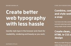 Create better web typography with less hassle  Quickly style type in the browser and check for readability, rendering and beauty as you work.