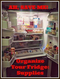 The ABC's of Life: Organize That Fridge! Part 1: Supplies