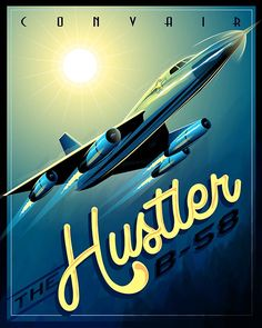 """This vintage aviation poster artwork is dedicated to those who flew and supported """"The Convair B-58 Hustler"""", by - Squadron Posters!"""
