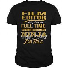 FILM EDITOR - NINJA GOLD - #boyfriend tee #womens tee. SAVE => https://www.sunfrog.com/LifeStyle/FILM-EDITOR--NINJA-GOLD-Black-Guys.html?68278