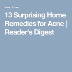 13 Surprising Home Remedies for Acne | Reader's Digest