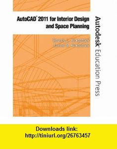 AutoCAD 2011 for Interior Design Space Planning (Autodesk Education Press)  (9780135124642) Beverly