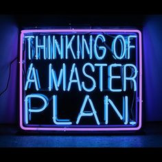 'Thinking of a master plan' Neon, 2013 by artist Patrick Martinez