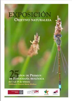 Exposición que mostrará los premiados en estos 25 años de Premios.  Objetivo naturaleza. 25 años de Premios de Fotografía biológica    Fecha inicio:03-02-2015 Fecha fin:19-02-2015