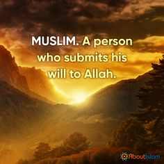 Muslim = a person who submits to Allah!   #Muslim #Islam