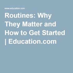 Routines: Why They Matter and How to Get Started | Education.com