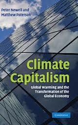 Climate capitalism : global warming and the transformation of the global economy - by Peter Newell & Matthew Paterson : Cambridge University Press, 2010. Cambridge Books Online ebook