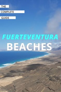 Everything you need to know about Fuerteventura Beachs. Discover Cofete, El Cotillo, Corralejo and other hidden beaches on the island.
