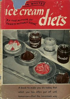 Ice Cream Diets book, 1946 - Yay! Finally a diet I can get behind :)